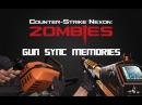 Counter Strike Nexon: Zombies Gun Sync - Memories (SickStrophe remix)
