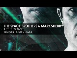 The Space Brothers &amp Mark Sherry - Let It Come (Darren Porter Remix)