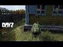 DayZ Standalone 0.61 PVP | Новая Петровка | Тисы