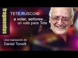 Tete Rusconi объясняет, что такое танго-вальс - A volar se