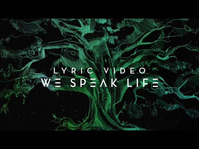 We Speak Life | Official Planetshakers Lyric Video