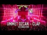 Ummet Ozcan - Clap (Extended Mix)
