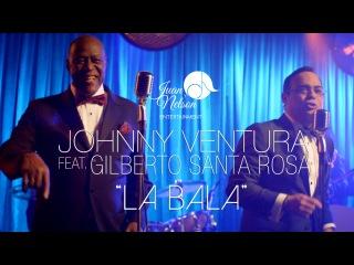 La Bala - Johnny Ventura feat. Gilberto Santa Rosa (Video Oficial)