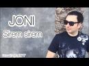 JONI - Sirem sirem New Single 2017 Premiere