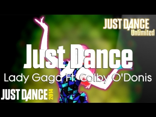 Just Dance Unlimited | Just Dance - Lady Gaga Ft. Colby O'Donis | Just Dance 2014 [60FPS]