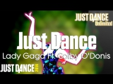 Just Dance Unlimited | Just Dance - Lady Gaga Ft. Colby ODonis | Just Dance 2014 [60FPS]