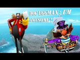 Doc Eggman-Я бесподобный! ( Ролан Быков- Бармалей. Из КФ Айболит 66.)