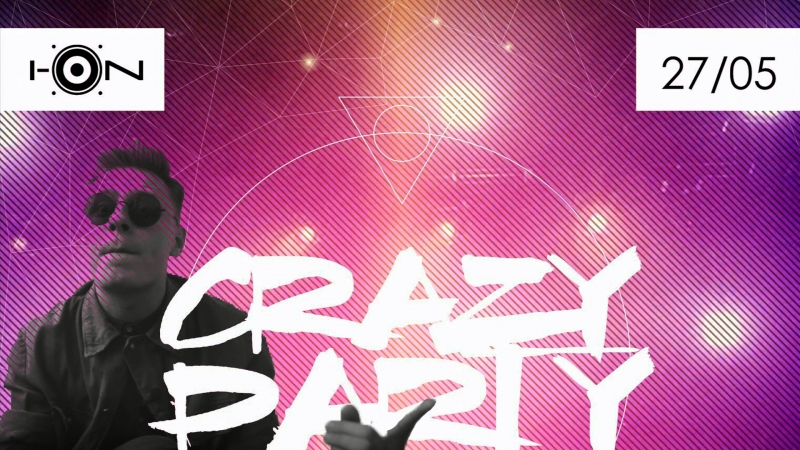 I-ON | CRAZY PARTY | 27 МАЯ