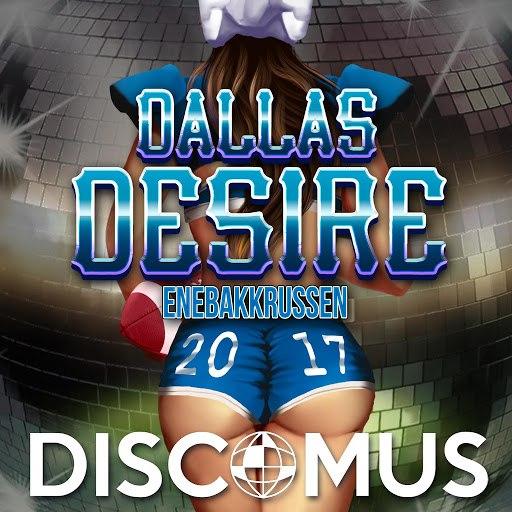 Alphabeat альбом Dallas Desire 2017 (feat. Oak)