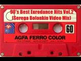90's Best Eurodance Hits (Serega Bolonkin Video Mix) Vol.2