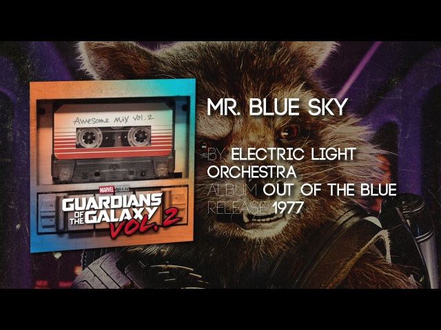 Mr. Blue Sky - ELO [Guardians of the Galaxy: Vol 2] Official Soundtrack