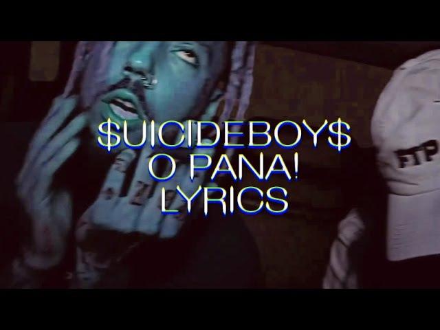 $UICIDEBOY$ - O PANA! [SLOWED LYRICS]