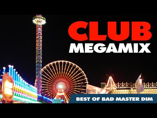 NEW CLUB DANCE EDM ELECTRO TECHNO HOUSE TRANCE MEGAMIX - Best of Bad Master Dim