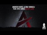 Andrew Rayel  Max Vangeli feat. Kye Sones - Heavy Love (Extended Mix)