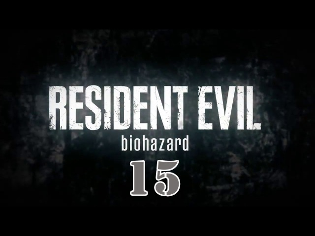 Прохождение Resident Evil 7 - часть 15:Выбор очевиден