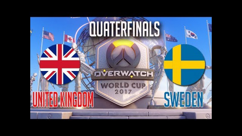 🔴 Overwatch World Cup 2017 Quaterfinals United Kingdom vs Sweden