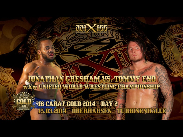 Jonathan Gresham vs Tommy End, wXw Unified World Wrestling championship, wXw 16 Carat Gold, 15/03/14