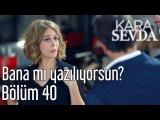 Kara Sevda 40. B