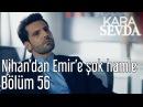 Kara Sevda 56 Bölüm Nihan'dan Emire Şok Hamle