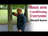 Basic arm conditioning everyone should know - wing chun
