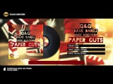 G&ampG vs. Dave Darell feat. Robin Bengtsson - Paper Cuts (Radio Version)