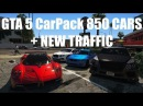 GTA 5 CarPack 850 CARS NEW TRAFFIC