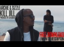 Archie Sizzle - Kill Jill Remix Produced by Dj Kakah Official Music Video FREE DOWNLOAD