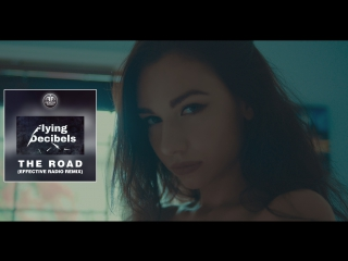 Flying Decibels - The Road (Effective Remix) (Official Video)