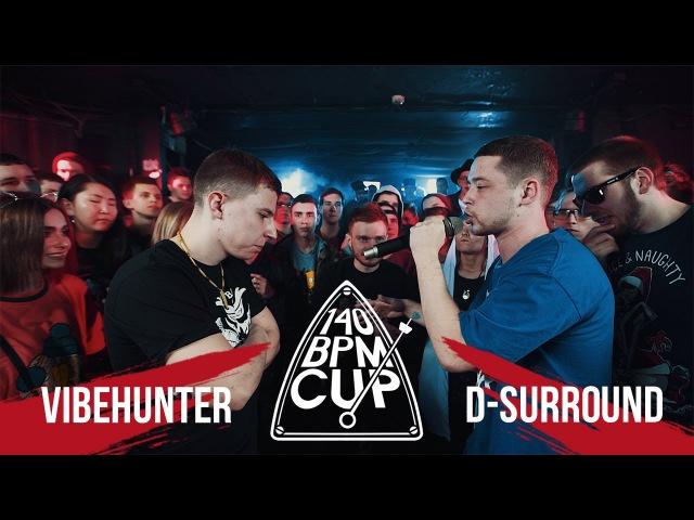 140 BPM CUP: VIBEHUNTER X D-SURROUND [inf. by Райская Кухня]