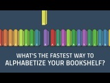 What's the fastest way to alphabetize your bookshelf? | Chand John