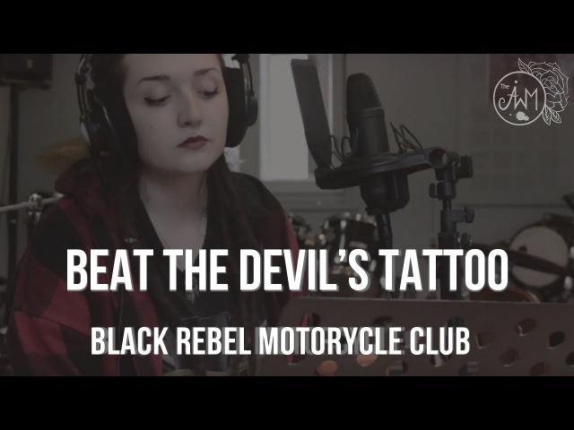 Beat The Devils Tattoo - BRMC COVER