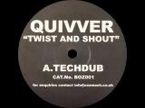 Quivver Twist &amp Shout (Techdub)