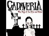 Cadaveria - Horror Metal - 06 - The Days of the After and Behind