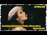 Stockholm Nightlife (Feat. Erika) - I Wanna Know (Original Remix) 4К Ultra HD