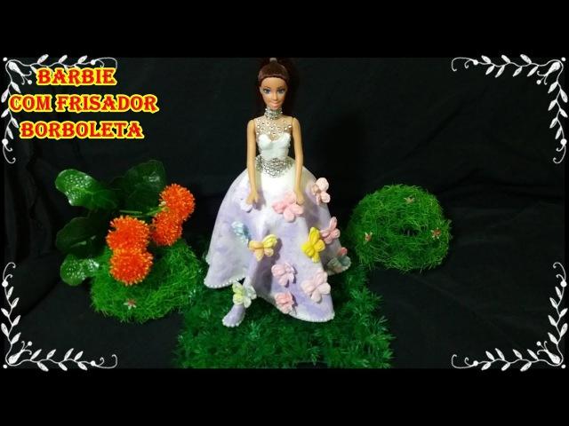 DIY - Como fazer vestido de Baile para Barbie com frisador Borboleta de eva