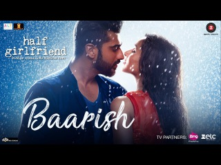 Baarish | Half Girlfriend | Arjun Kapoor & Shraddha Kapoor | Ash King & Shashaa Tirupati
