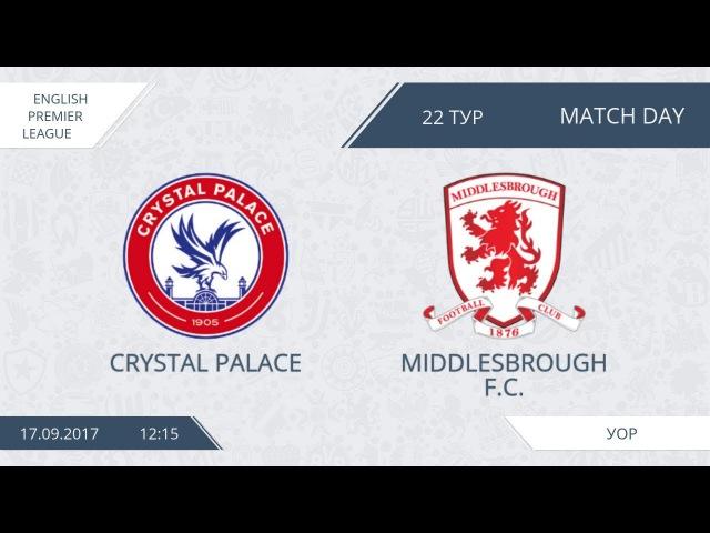 Crystal Palace - Middlesbrough F.C, 22 тур, Англия