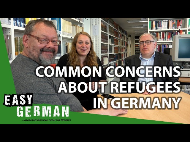Addressing Concerns about Refugees in Germany | Easy German 218