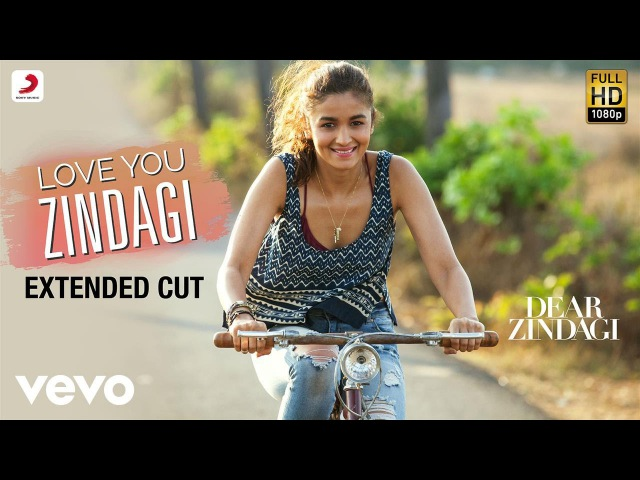 Love You Zindagi Dear Zindagi Full Song Video Alia Shah Rukh