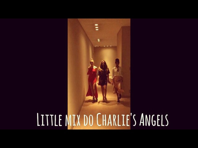 Little Mix do Charlie's Angels 😍 charliesangels