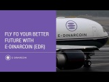 Fly fo your better future with E-Dinar Coin (EDC)