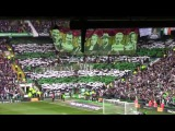 Celtic 1 - Rangers 1 - Premiership - 13 March 2017 - You'll Never Walk Alone - Green Brigade Display