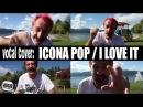 Icona Pop - I Love it (Vocal Cover) VIRUS TELEVISION Feat. Ariele Frizzante