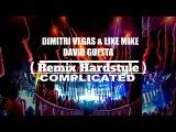 Dimitri vegas &amp Like Mike &amp David Guetta ft Kiaara - Complicated ( Brennan Heart Remix )