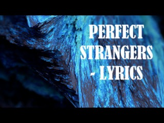 Jonas Blue - Perfect Strangers ft. JP Cooper [LYRICS]