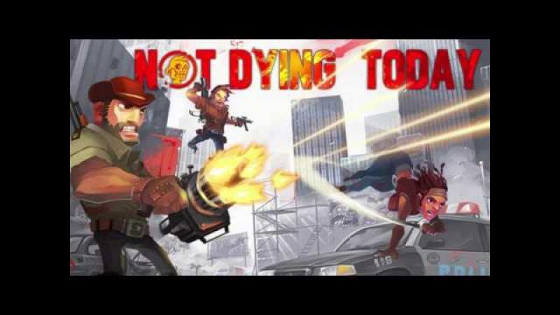 Not Dying Today 2 - Рубим зомбятину!!