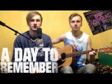 A Day to Remember - Forgive and Forget (acoustic cover)