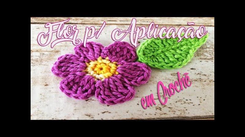 FLOR PARA APLICAÇÃO em Crochê - Muito Fácil por Neila Dalla Costa