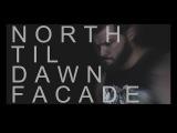 North Til Dawn - Facade (Official Music Video)