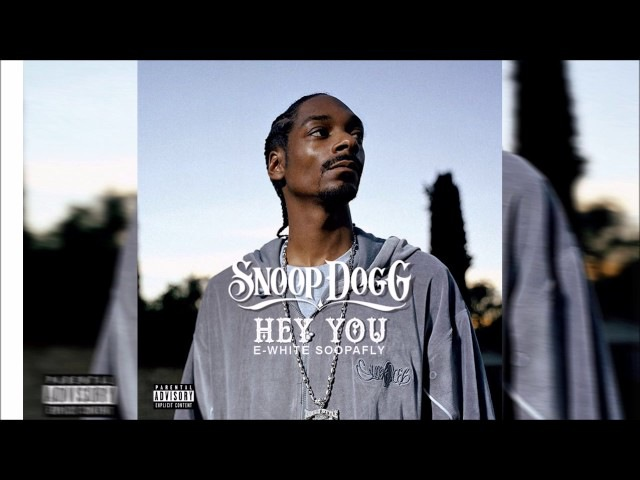 Snoop Dogg Hey You ft Soopafly E White Explicit